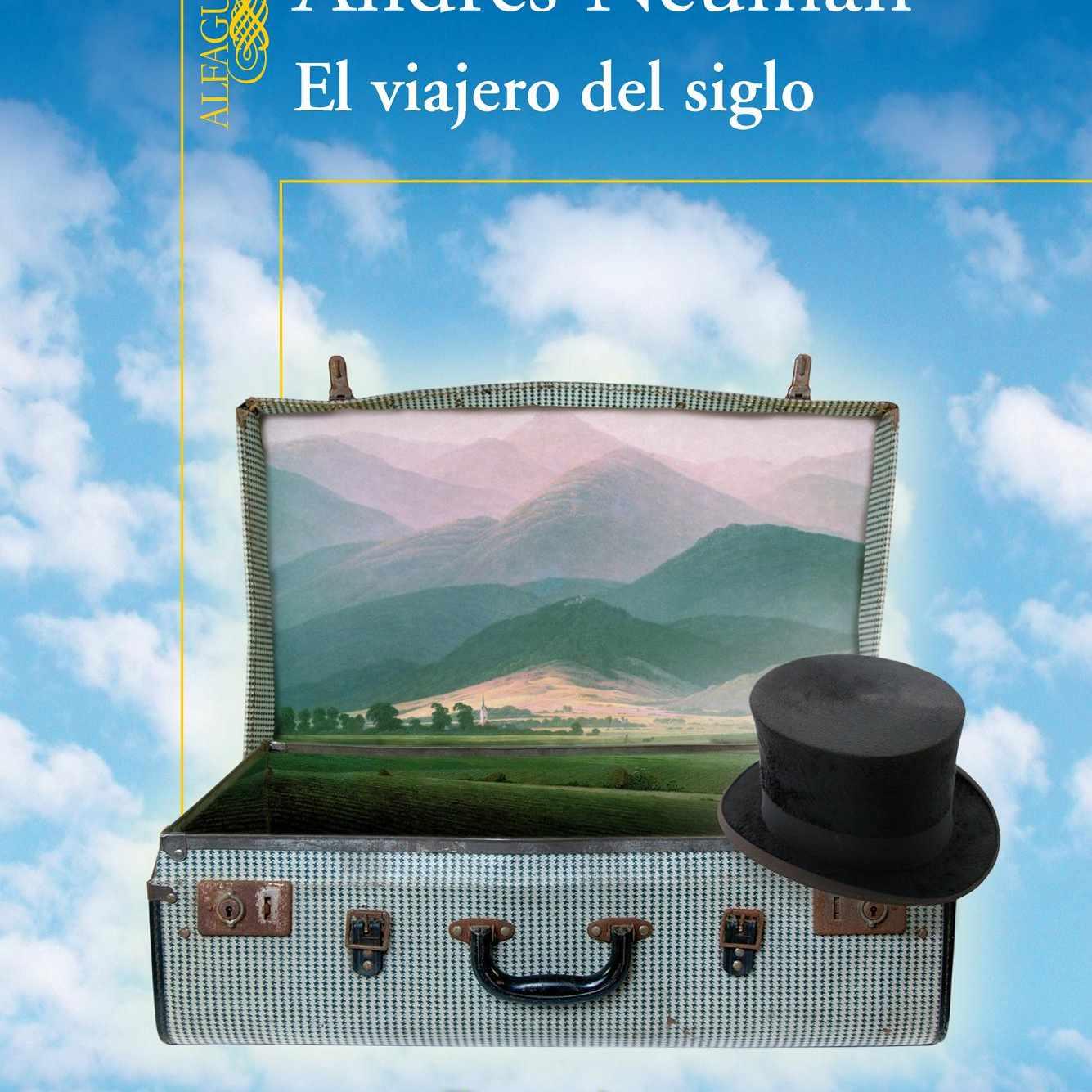El viajero del siglo de Andres Neuman