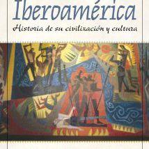 Iberoamérica, historia y civilización