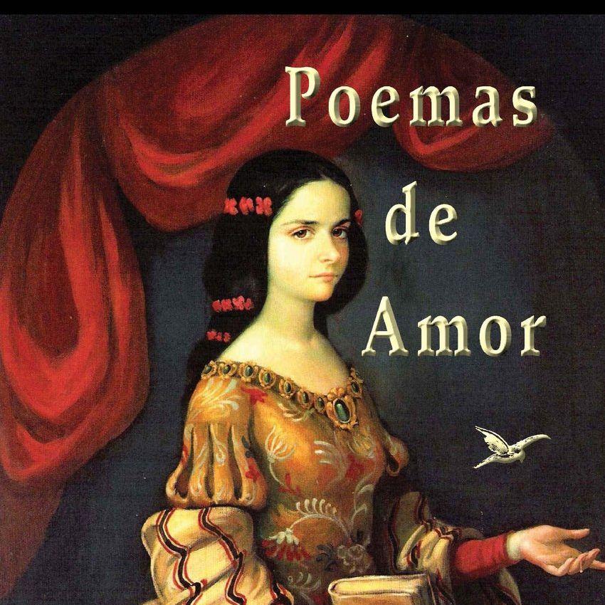 Poemas de amor de Sor Juana Inés de la Cruz
