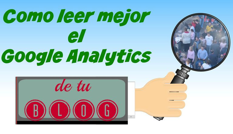 Cómo leer mejor el Google Analytics de tu blog