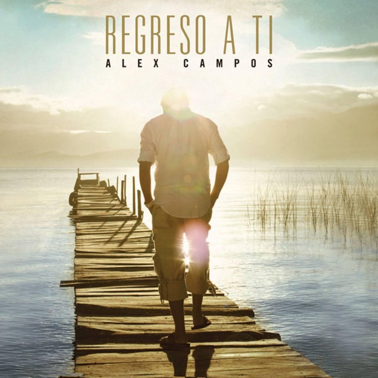 Carátula álbum Regreso a Ti, de Alex Campos