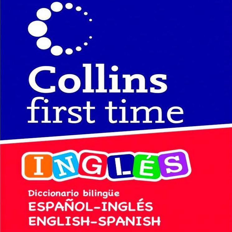 Collins First Time diccionario bilingüe Español Inglés