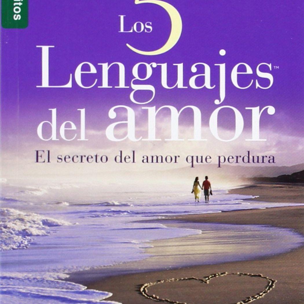 Los 5 lenguajes del amor de Gary Chapman espiritualidad y motivacion