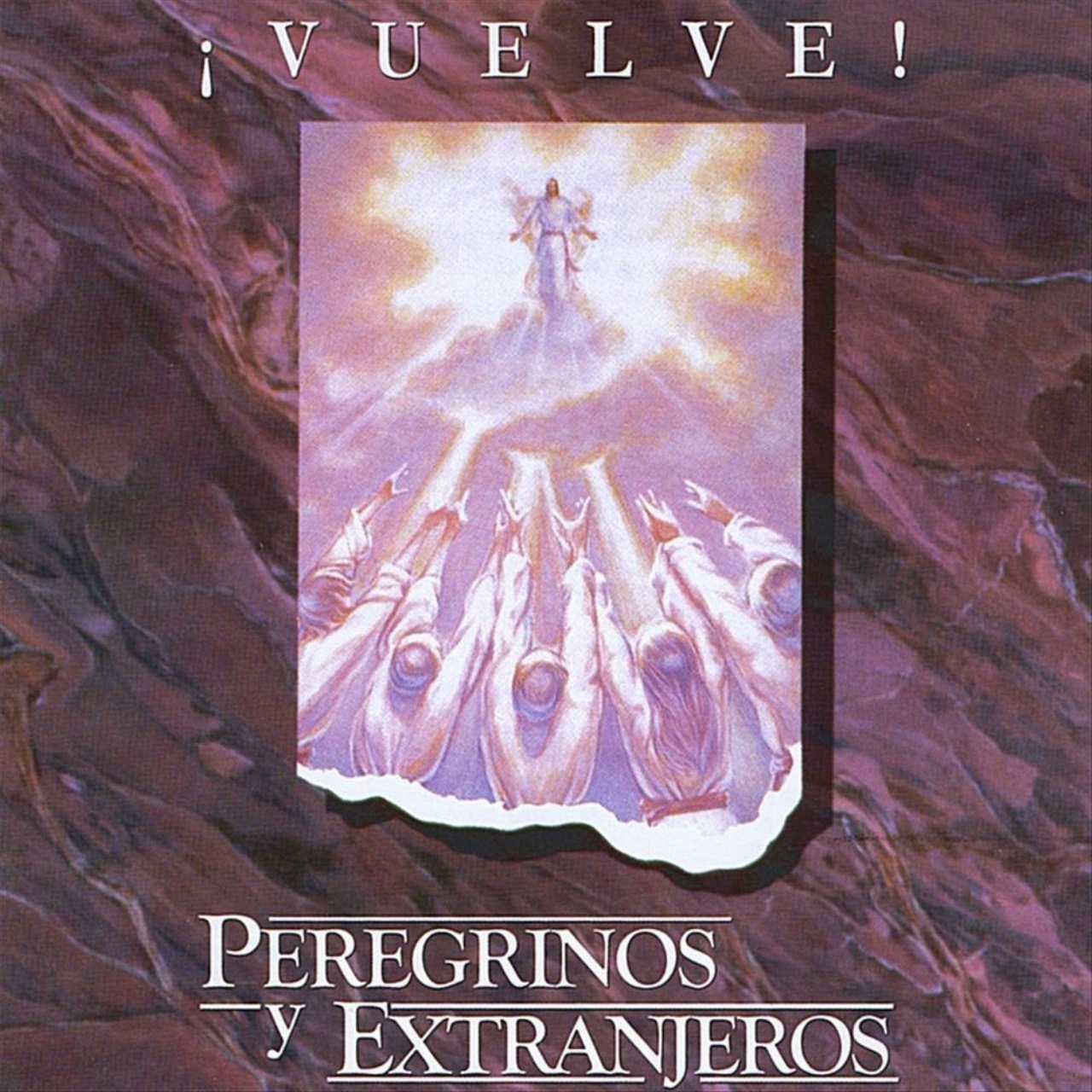 Carátula álbum ¡Vuelve!, de Peregrinos y extranjeros