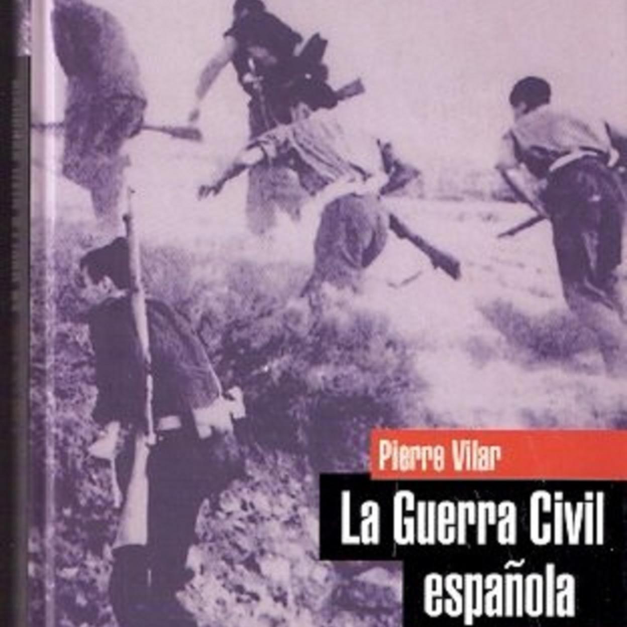 La guerra civil espanola de Pierre Vilar