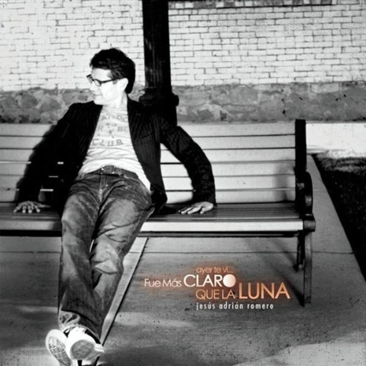 Álbum Ayer te vi fue más claro que la luna, de Jesús Adrian Romero