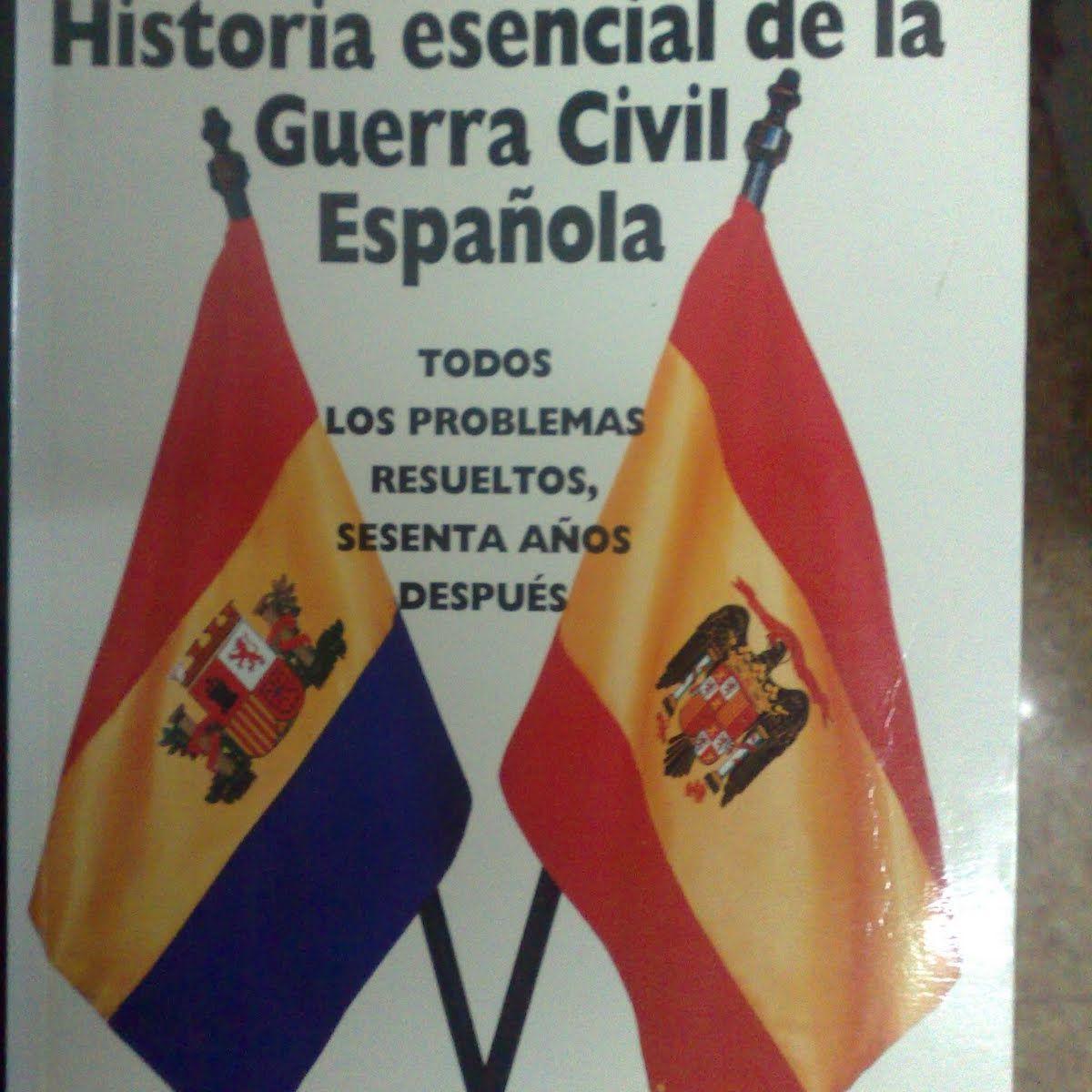 Historia esencial de la Guerra civil espanola de Ricardo de la Cierva
