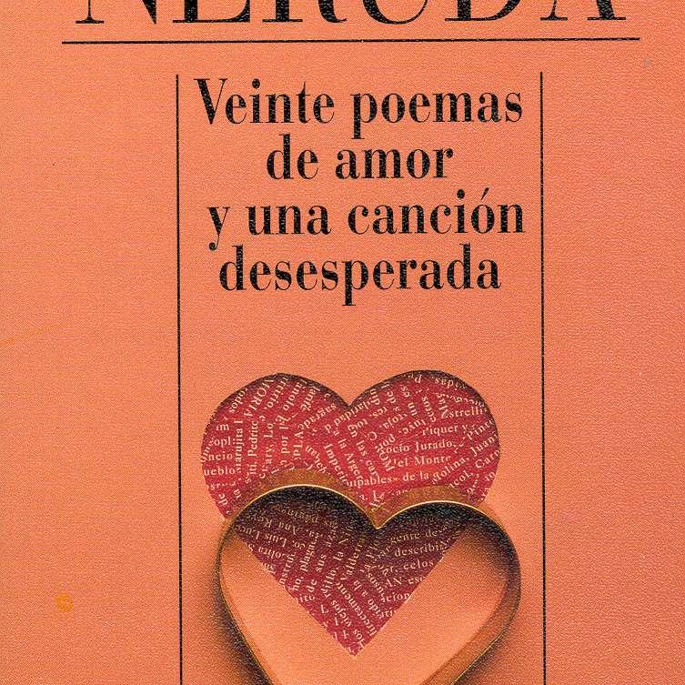 20 poemas de amor y una cancion desesperada de Pablo Neruda