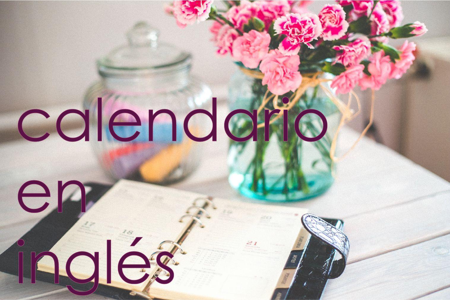 El calendario en ingl s d as semanas meses a os fechas - Calendario da tavolo con foto proprie ...