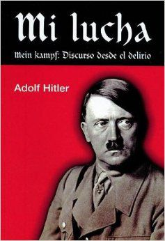 Mi lucha, Mein Kampf, de Adolfo Hitler