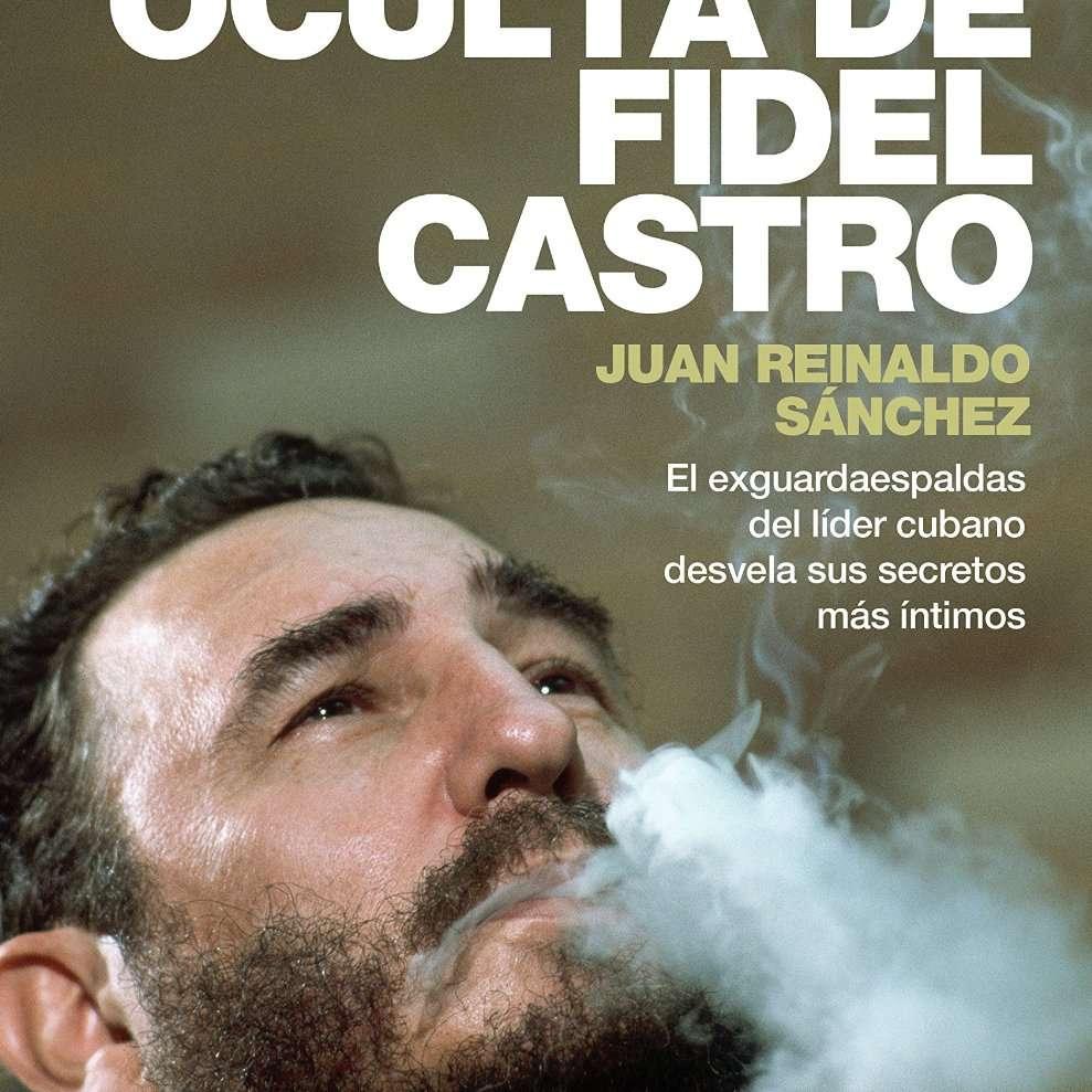 La vida oculta de Fidel Castro de Juan Reinaldo Sanchez